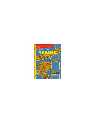 You Can Do Thousands of Things with String By David Miller