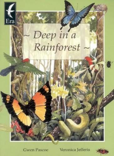 Deep in a Rainforest By Gwen Pascoe