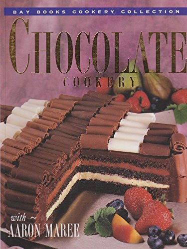 Chocolate Cookery By Aaron Maree