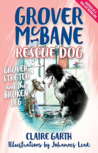 Grover McBane Rescue Dog: Grover, Stretch and the Broken Leg (Book 4) By Johannes Leak