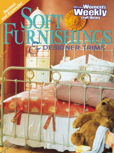 """Soft Furnishings & Designer Trims (""""Australian Women's Weekly"""" Home Library) by Unknown Author"""