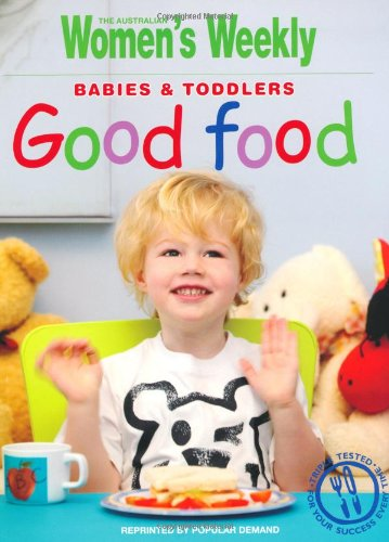 Babies and Toddlers Good Food by