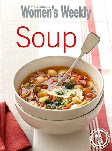 Soup By The Australian Women's Weekly