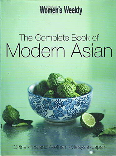 Aww Complete Book of Modern Asian By Other primary creator Australian Women's Weekly