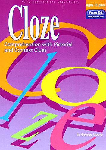 Cloze: Comprehension with Pictorial and Context Clues By George Moore