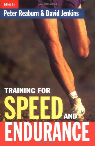 Training for Speed and Endurance By Peter Reaburn