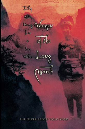 Women of the Long March By Lily Xiao Hong Lee