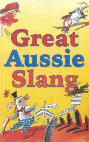 Great Aussie Slang By Maggie Pinkney