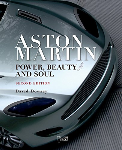 Aston Martin: Power, Beauty and Soul By David Dowsey