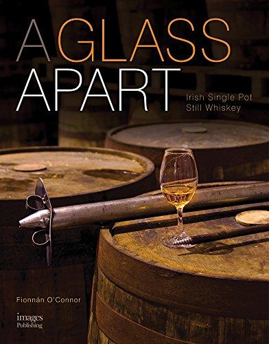 Glass Apart: Irish Single Pot Still Whiskey - small By Fionnan O'Connor