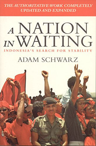 A Nation in Waiting: Indonesia's Search for Stability (South Asian Studies) By Adam Schwarz