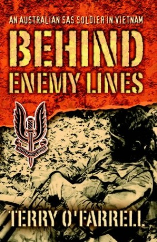 Behind Enemy Lines: An Australian SAS Soldier in Vietnam by Terry O'Farrell