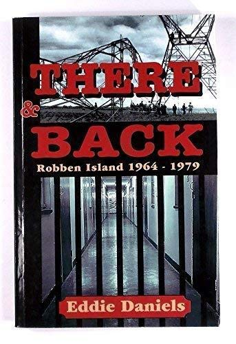 There and back: Robben Island 1964-1979 (Mayibuye history and literature series) By Eddie Daniels