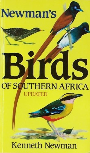 Newmans birds of Southern Africa updated By Kenneth Newman