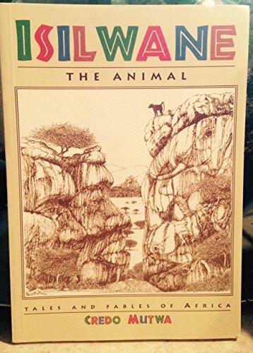 Isilwane, the Animal By Credo Mutwa