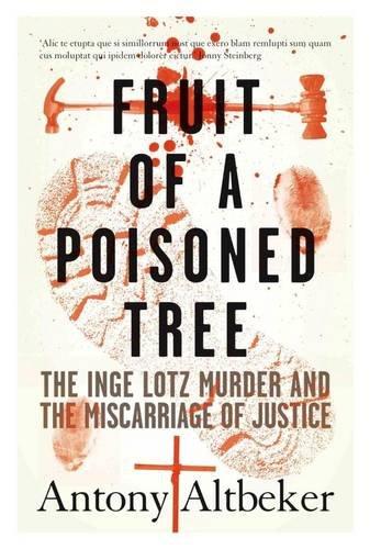 Fruit of a poisoned tree By Antony Altbeker