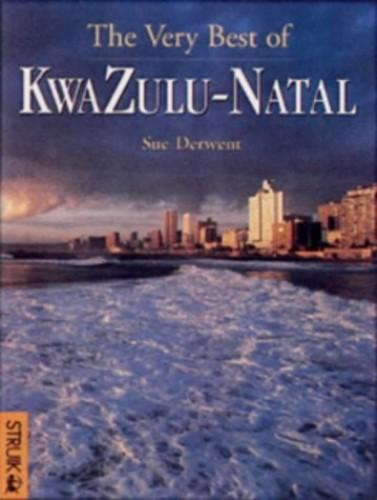 The Very Best of Kwazulu-Natal By Sue Derwent