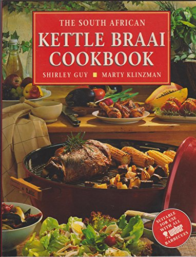 The South African Kettle Braai Cookbook By Shirley Guy