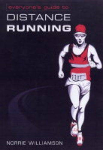 Everyone's Guide to Long Distance Running By Norrie Williamson