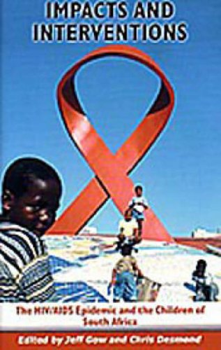 Impacts and Interventions: The HIV/AIDS Epidemic and the Children of South Africa by Jeff Gow