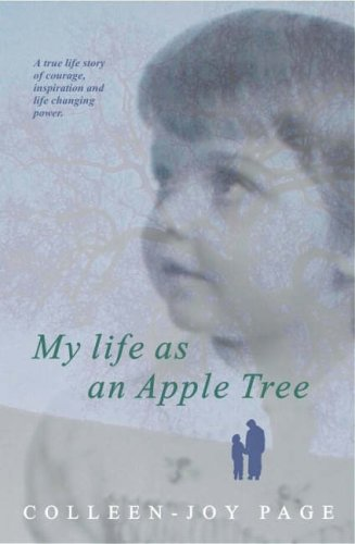 My Life as an Apple Tree By Colleen Joy-Page