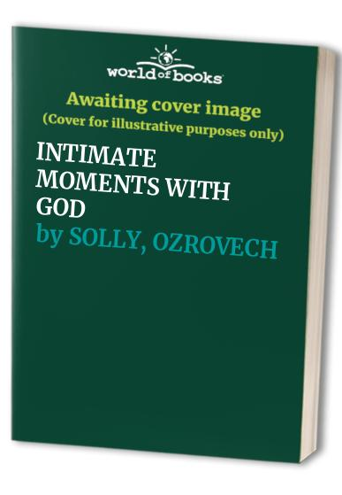 Intimate Moments with God By Solly Ozrovech