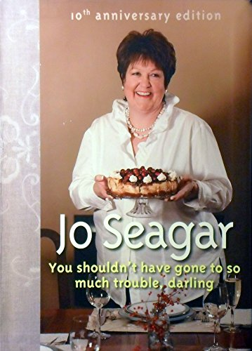 You Shouldn't Have Gone to So Much Trouble, Darling By Jo Seagar