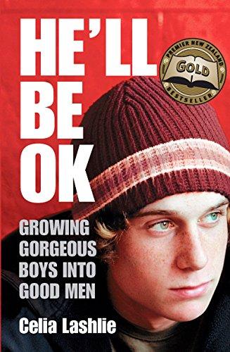 He'll Be Ok By Celia Lashlie
