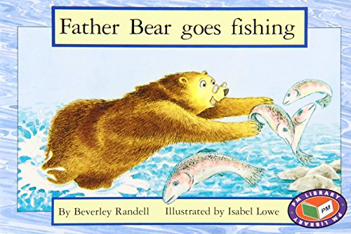 Father Bear goes fishing By Beverley Randell