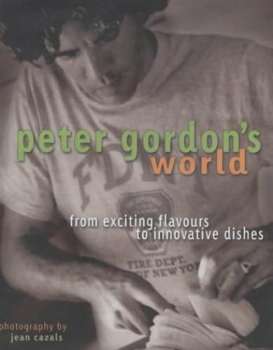 Peter Gordon: World In My Kitchen By Gordon Peter