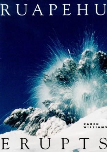 Ruapehu Erupts By Karen Williams