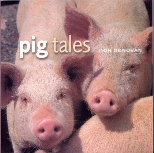 Pig Tales By Don Donovan