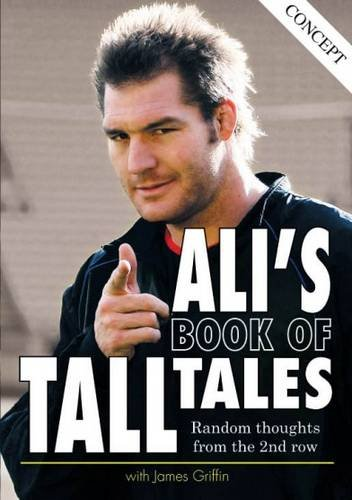 Ali's Book of Tall Tales: Random Thoughts from the 2nd Row by Ali Williams
