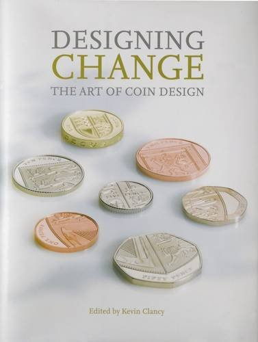 Designing Change: The Art of Coin Design by Kevin Clancy