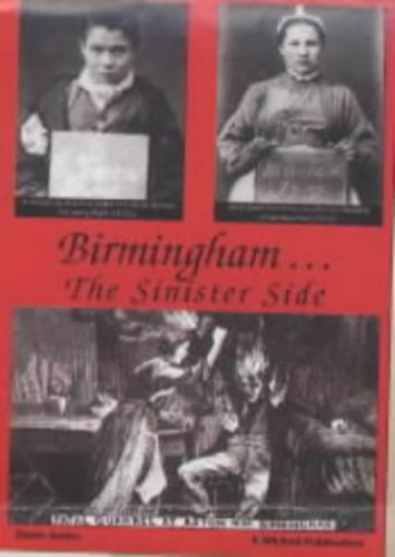 Birmingham.the Sinister Side: Crime and the Causes ... by Jones, Steve Paperback