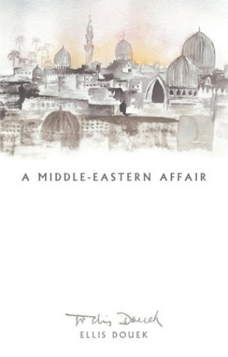 A Middle Eastern Affair By Ellis Douek