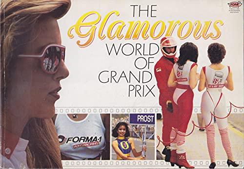 Glamorous World of Grand Prix By B. Foot