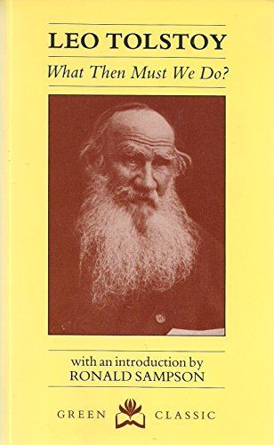 What Then Must We Do? By Leo Tolstoy