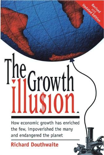 The Growth Illusion By Richard Douthwaite