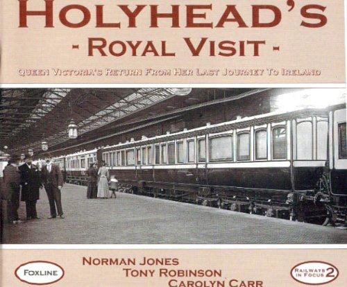 Holyhead's Royal Visit By Norman Jones