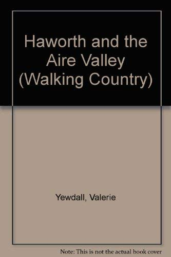 Haworth and the Aire Valley By Valerie Yewdall