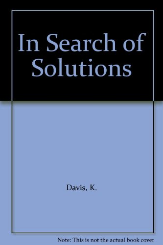 In Search of Solutions By K. Davis