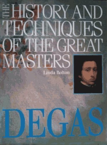 History and Techniques of the Great Masters By Linda Bolton