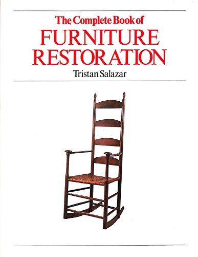 Complete Book of Furniture Restoration By Tristan Salazar