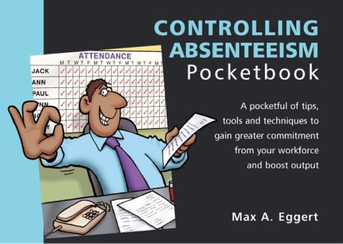 The Controlling Absenteeism Pocketbook by Max A. Eggert