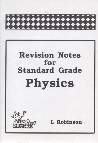 Revision Notes for Standard Grade Physics By L. Robinson