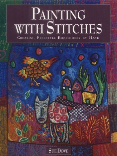 Painting with Stitches By Sue Dove
