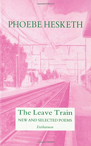 The Leave Train: New and Selected Poems by Hesketh, Phoebe Paperback Book The