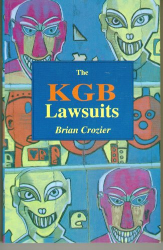 The KGB Lawsuits By Brian Crozier