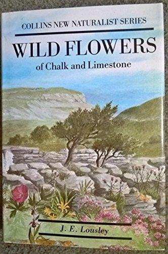 Wild Flowers of Chalk & Limestone by J.E.Lousley